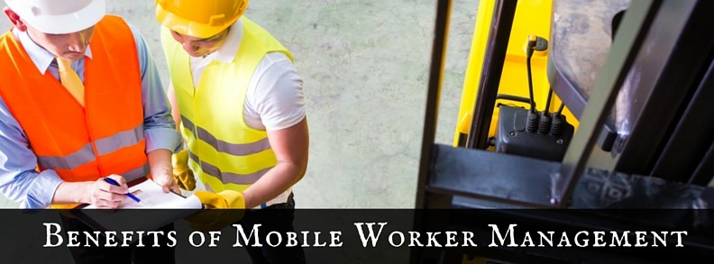 Benefits of Mobile Worker Management